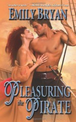 Pleasuring the Pirate - Mia Marlowe, Emily Bryan