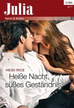 Heiße Nacht, süßes Geständnis (Julia) (German Edition) - Heidi Rice