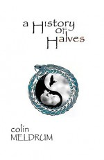 A History of Halves - Colin Meldrum