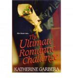 The Ultimate Romantic Challenge - Katherine Garbera