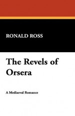 The Revels of Orsera - Ronald Ross
