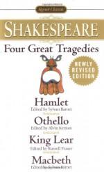Four Great Tragedies: Hamlet / Othello / King Lear / Macbeth - Sylvan Barnet, Alvin B. Kernan, Russell Fraser, William Shakespeare