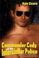 Commander Cody of the Interstellar Police - Kyle Cicero