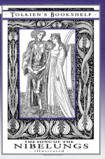 The Song of the Nibelungs - Illustrated - William Brown Macdougall, Margaret Armour, Cecilia Dart-Thornton