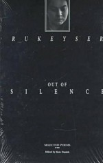Out of Silence: Selected Poems - Muriel Rukeyser, Kate Daniels