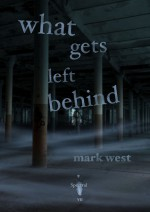 What Gets Left Behind - Mark West
