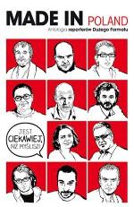 Made in Poland. Antologia reporterów Dużego Formatu - Włodzimierz Nowak, Tomasz Kwaśniewski, Mariusz Szczygieł, Lidia Ostałowska