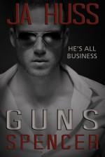 GUNS: The Spencer Book - J.A. Huss