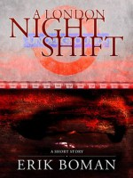 A London Night Shift - Erik Boman