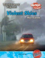 Violent Skies: Hurricanes - Chris Oxlade