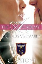 Friends vs. Family - C.L. Stone