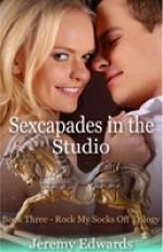 Sexcapades in the Studio (Rock My Socks Off Trilogy, #3) - Jeremy Edwards