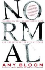 Normal: Transsexual CEOs, Crossdressing Cops, and Hermaphrodites with Attitude - Amy Bloom, Sigrid Estrada, J.K. Lambert, Allison Saltzman