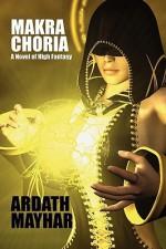 Makra Choria - Ardath Mayhar