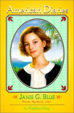 Janey G. Blue: Pearl Harbor 1941 - Kathleen Duey