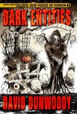 Dark Entities - David Dunwoody, Thomas Moran, Joe Morey