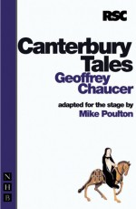 The Canterbury Tales: An Adaptation in Two Parts - Geoffrey Chaucer, Mike Poulton