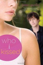 Who I Kissed - Janet Gurtler