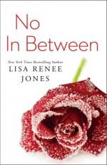 No in Between - Lisa Renee Jones