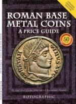 Roman Base Metal Coins - A Price Guide - Richard Plant