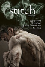 Stitch (gothika #1) - Eli Easton, Jamie Fessenden, Sue Brown, Kim Fielding