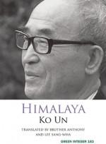 Himalaya - Ko Un, Brother Anthony, Sang-Wha Lee