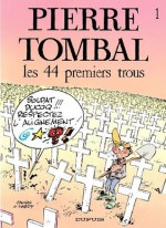 Pierre Tombal - tome 1 - LES 44 PREMIERS TROUS (che) (French Edition) - Cauvin, Raoul Cauvin, Hardy, Marc Hardy