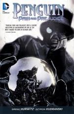 Penguin: Pain and Prejudice - Gregg Hurwitz, Szymon Kudranski, Jason Aaron, Various