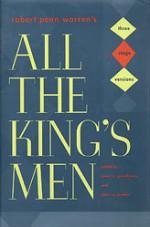 All the King's Men: Three Stage Versions - Robert Penn Warren, James A. Perkins, James A. Grimshaw