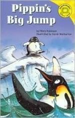 Pippin's Big Jump - Hilary Robinson, Sarah Warburton