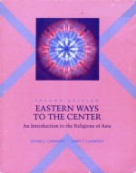 Eastern Ways to the Center: An Introduction to the Religions of Asia - Denise Lardner Carmody, John Tully Carmody