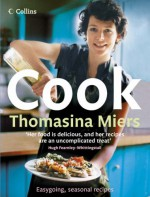 Cook: Smart, Seasonal Recipes For Hungry People - Thomasina Miers