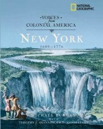 Voices from Colonial America: New York 1609-1776 - Michael Burgan, Timothy J. Shannon