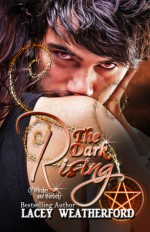 The Dark Rising - Lacey Weatherford