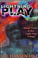 Lightning Play: Light Play Trilogy - N.D. Hansen-Hill