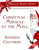 Christmas Miracle at the Mall - Jennifer Chambers