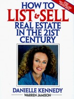 How to List and Sell Real Estate in the 21st Century - Danielle Kennedy, Warren Jamison