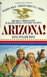 Arizona! - Dana Fuller Ross