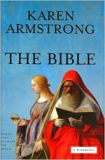 The Bible: A Biography (Books That Changed the World) - Karen Armstrong