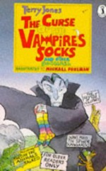 The Curse Of The Vampire's Socks: And Other Doggerel - Terry Jones, Michael Foreman