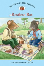 The Wind in the Willows #6: Restless Rat - Kenneth Grahame, Laura Driscoll, Ann Iosa