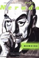Memoirs - Pablo Neruda, Hardie St. Martin