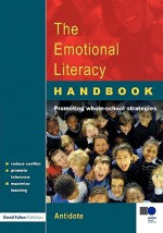 The Emotional Literacy Handbook: A Guide for Schools - James Park, Harriet Goodman, Alice Haddon
