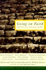 Going on Faith: Writers on a Spiritual Quest - William Knowlton Zinsser