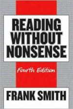 Reading Without Nonsense - Frank Smith
