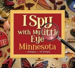 I Spy with My Little Eye Minnesota - Kathy-Jo Wargin, Ed Wargin