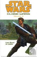 Last Stand on Jabiim (Star Wars: Clone Wars, Vol. 3) - Haden Blackman, Brian Ching, John Ostrander, Jan Duursema