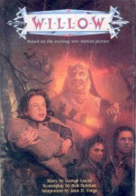 Willow: The Novel Based on the Motion Picture - Joan D. Vinge, George Lucas