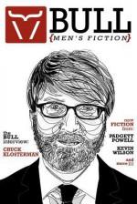 Bull: Men's Fiction - Chuck Klosterman, Kevin Wilson, Padgett Powell