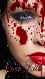 Love Kills - Benjamin Daniels, Brittany Hiester, Aaron Mason, Lachelle Redd, LeAndre Dewett, Andie Marie, Jacquelynn Gagne